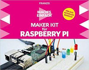 Mach's einfach: Maker Kit für Raspberry Pi