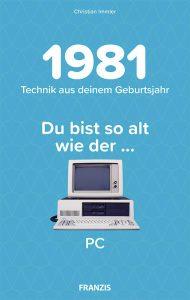 1981 – Technik aus deinem Geburtsjahr
